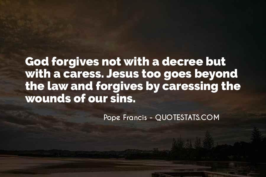 Quotes About Forgives #822849