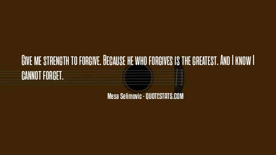 Quotes About Forgives #92929