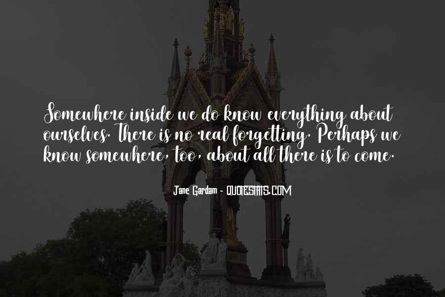 Quotes About Forgetting Everything #368586