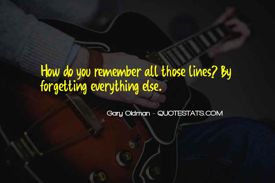 Quotes About Forgetting Everything #752165