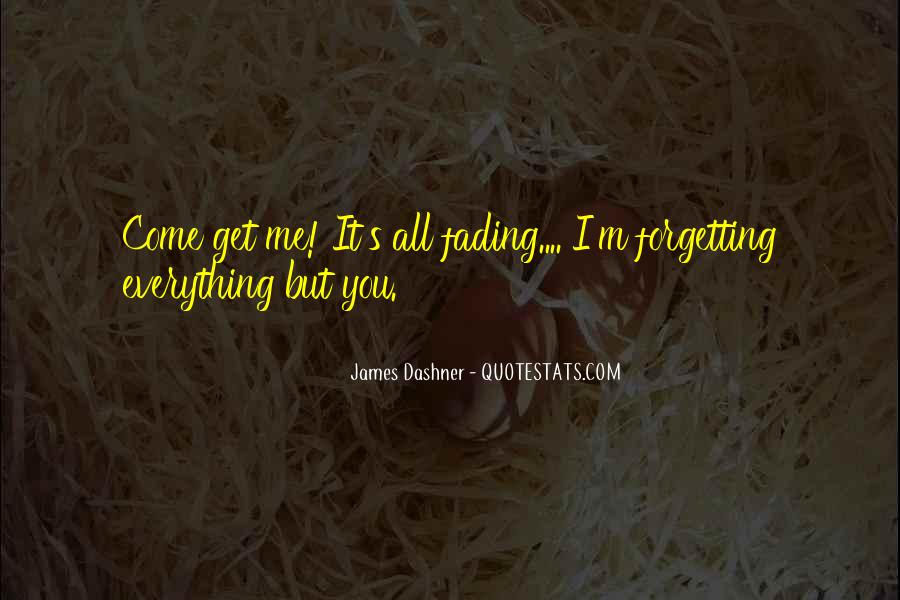 Quotes About Forgetting Everything #763487