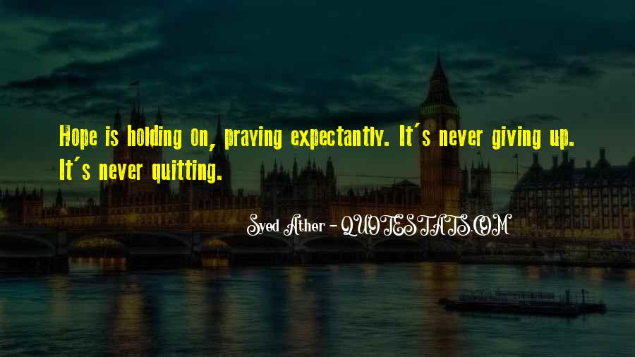 Hold On Never Give Up Quotes #3479