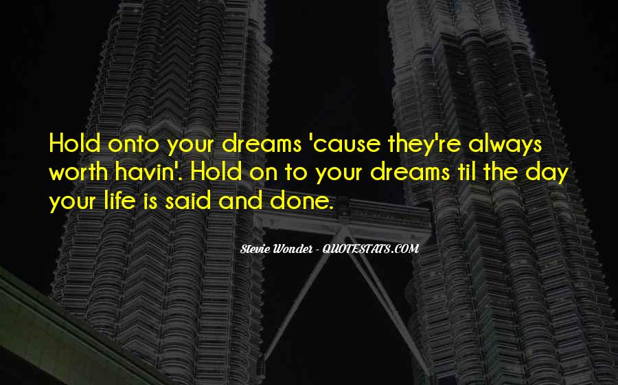 Hold Onto Dreams Quotes #1773184