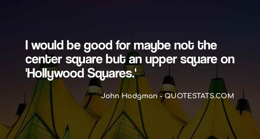 Hollywood Squares Quotes #1331638