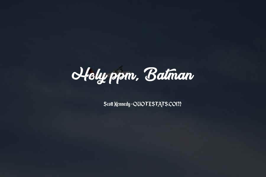 Holy Cow Batman Quotes #305593