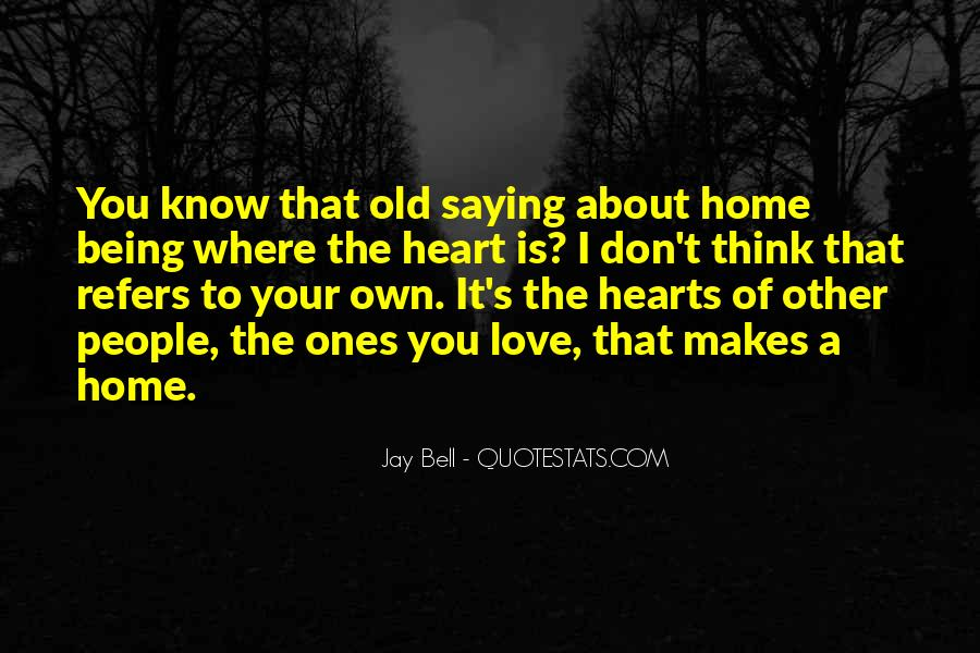 Home Is Where The Heart Quotes #1247124