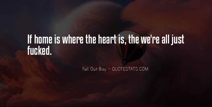 Home Is Where The Heart Quotes #1309133