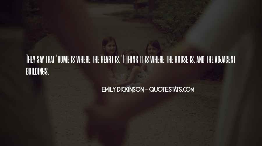 Home Is Where The Heart Quotes #1465545