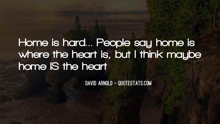Home Is Where The Heart Quotes #1665579