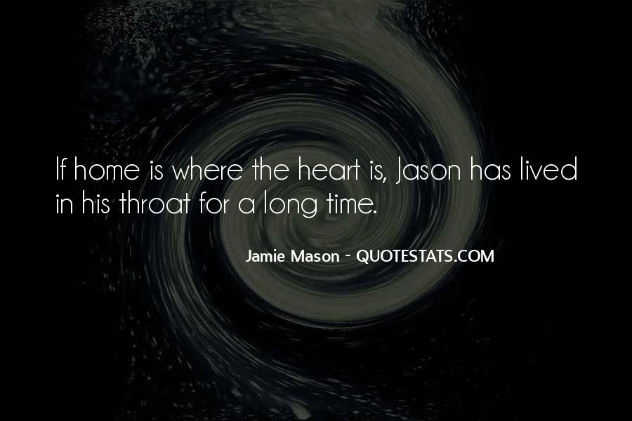 Home Is Where The Heart Quotes #1863995