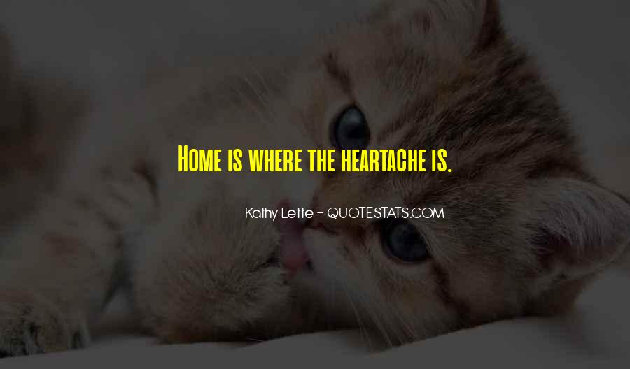 Home Is Where The Heart Quotes #199056