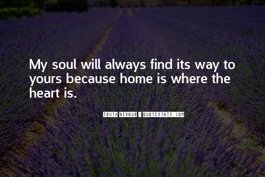 Home Is Where The Heart Quotes #400947