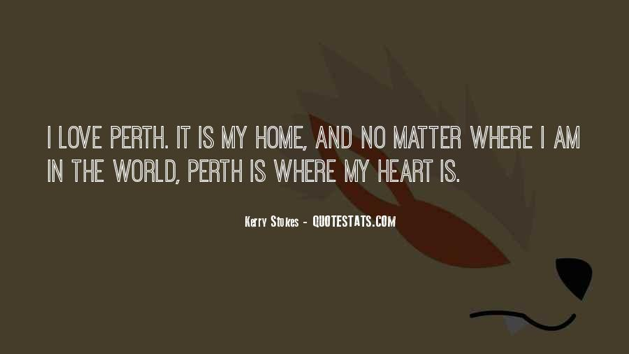 Home Is Where The Heart Quotes #439323