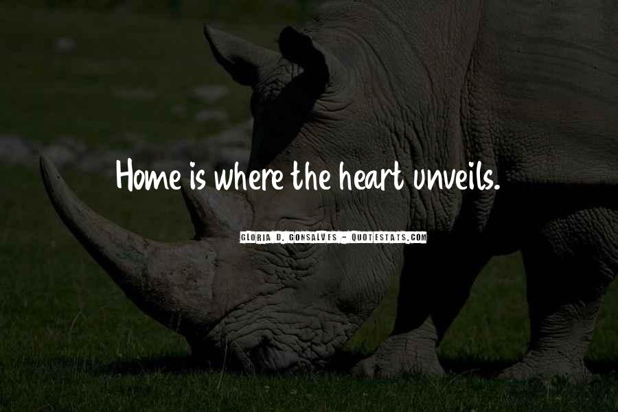 Home Is Where The Heart Quotes #508331