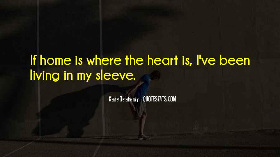 Home Is Where The Heart Quotes #713942