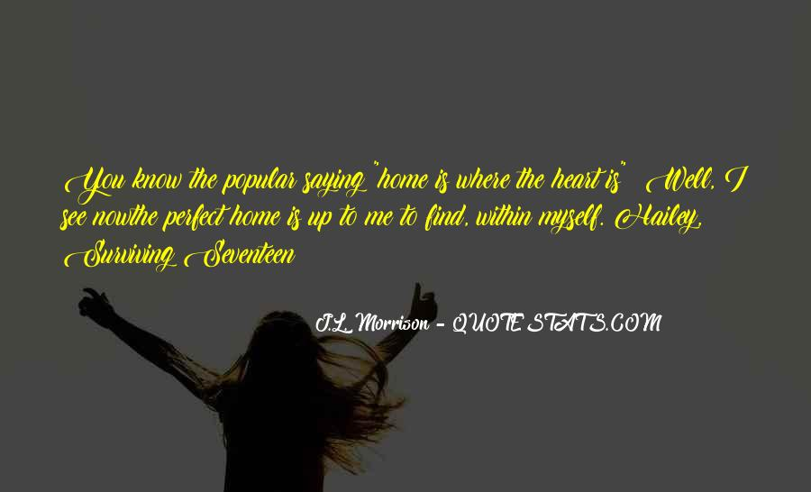 Home Is Where The Heart Quotes #795138