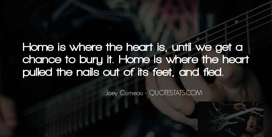 Home Is Where The Heart Quotes #8819