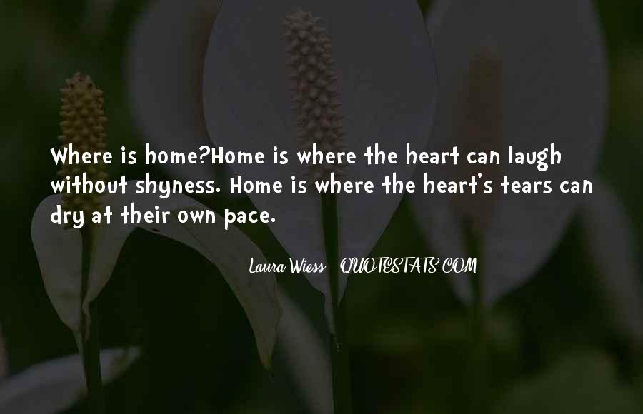 Home Is Where The Heart Quotes #950467