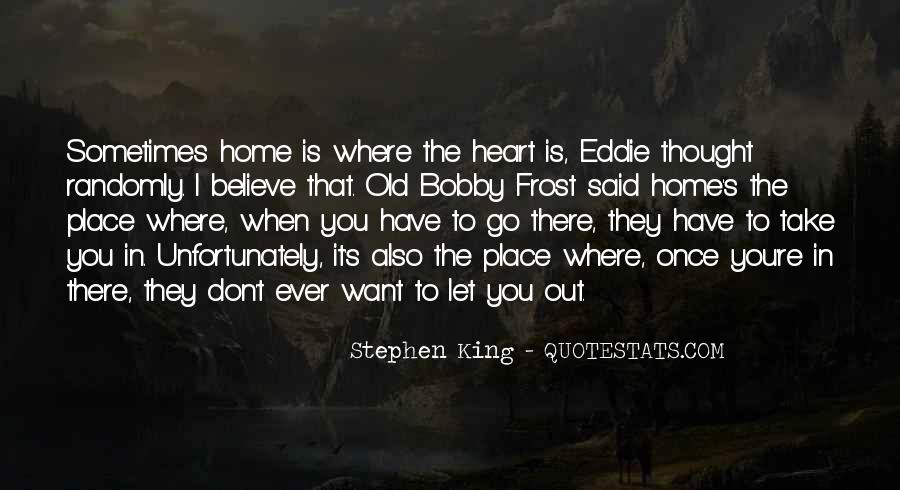 Home Is Where The Heart Quotes #964713