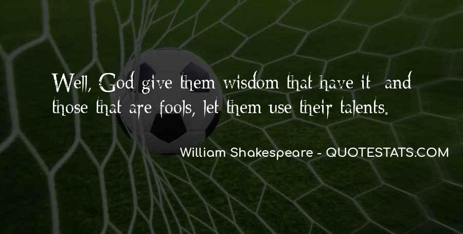 Quotes About Fools And Wisdom #1281870