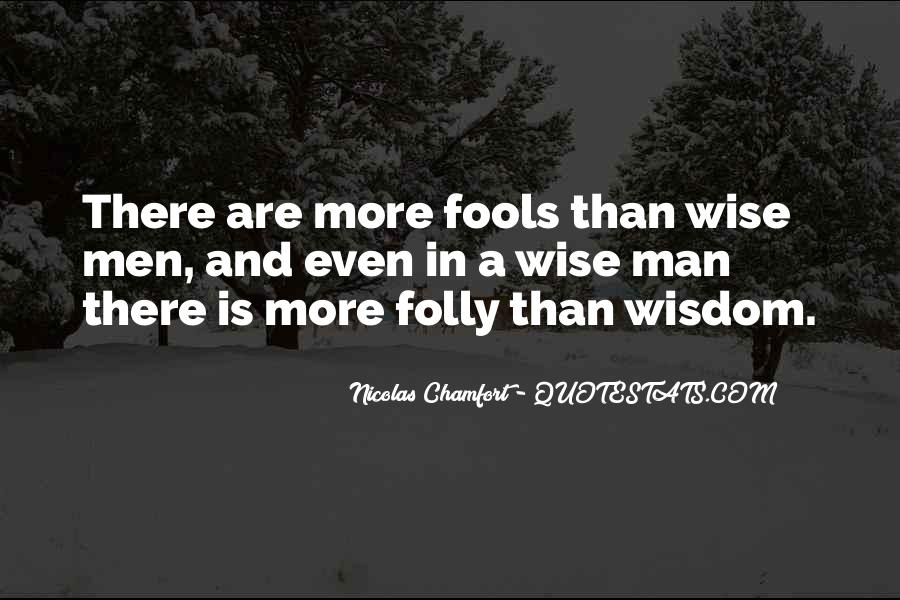 Quotes About Fools And Wisdom #1859114