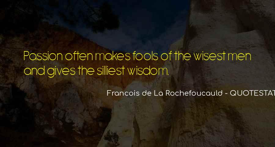 Quotes About Fools And Wisdom #228959