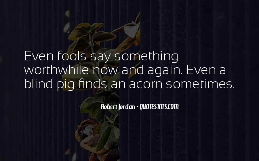 Quotes About Fools And Wisdom #689504