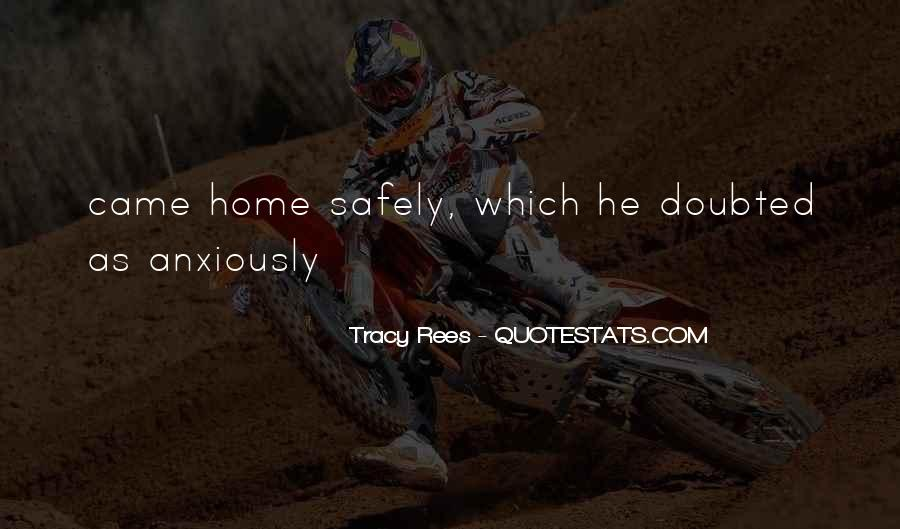 Home Safely Quotes #1588183