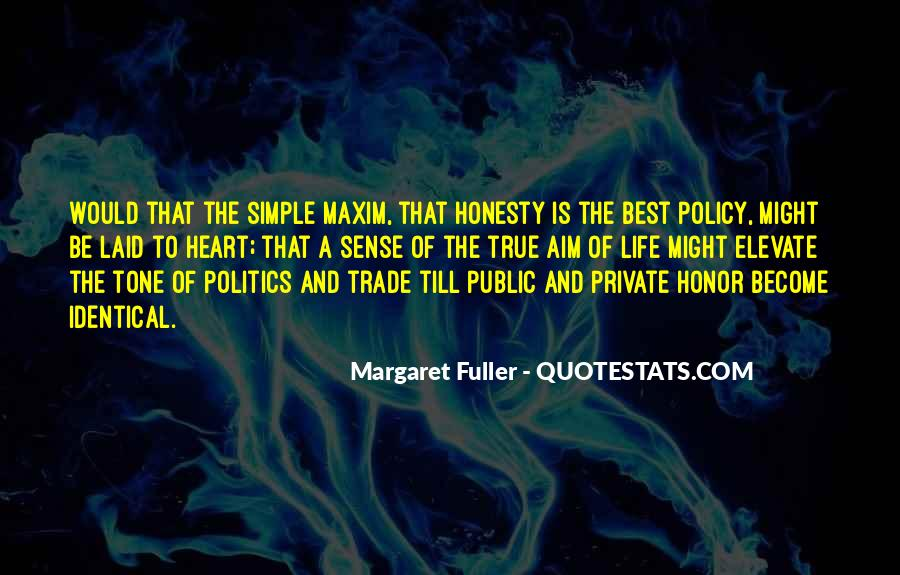 Honesty Is The Policy Quotes #1026543