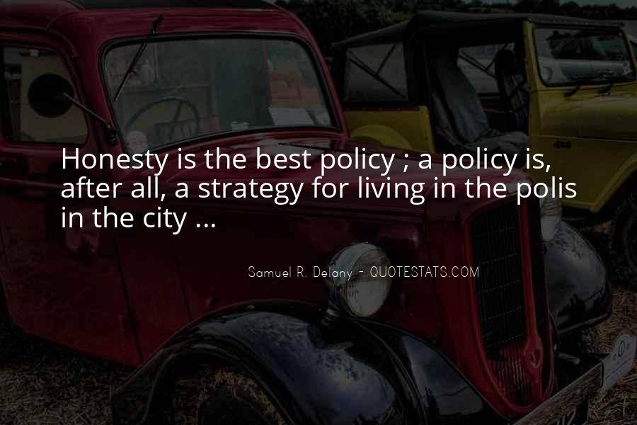 Honesty Is The Policy Quotes #1054630