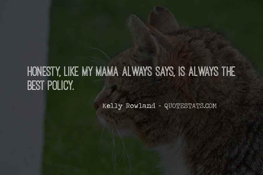 Honesty Is The Policy Quotes #1237384