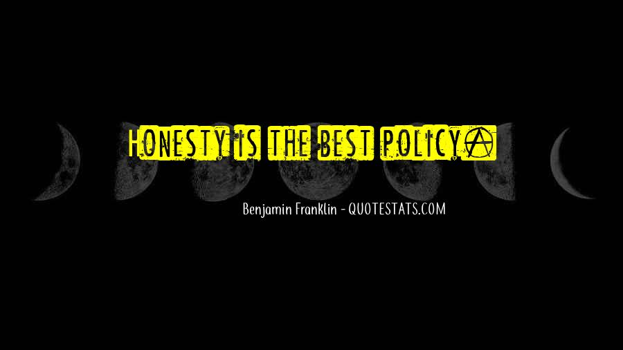 Honesty Is The Policy Quotes #1338953