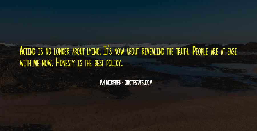 Honesty Is The Policy Quotes #1443707