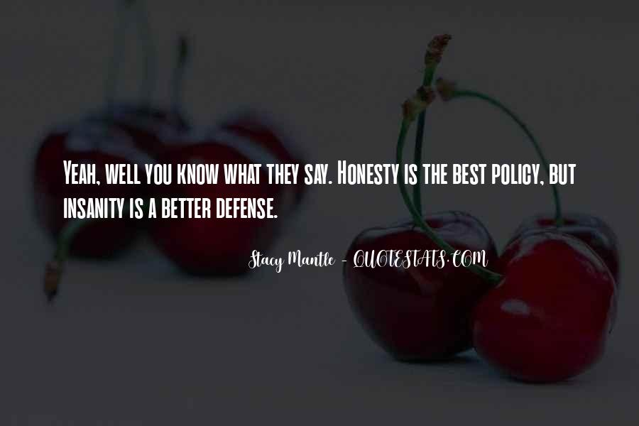 Honesty Is The Policy Quotes #16260