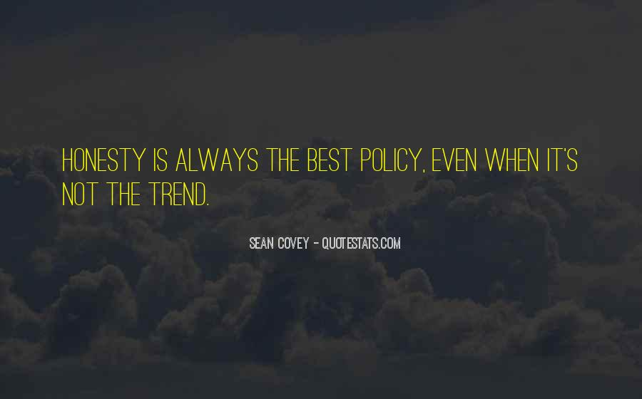 Honesty Is The Policy Quotes #1657901
