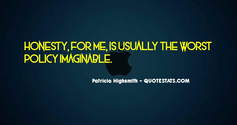 Honesty Is The Policy Quotes #1669317
