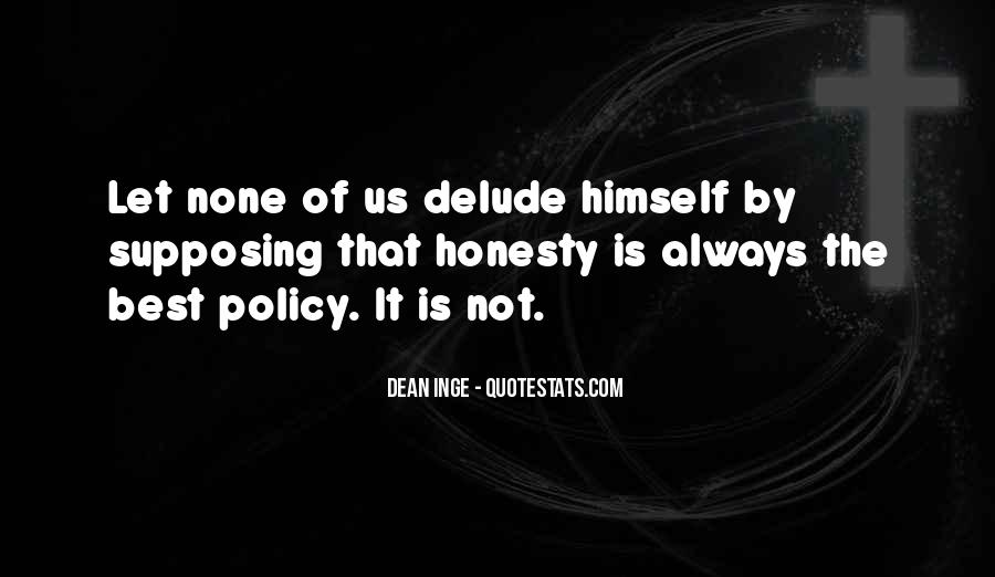 Honesty Is The Policy Quotes #243800