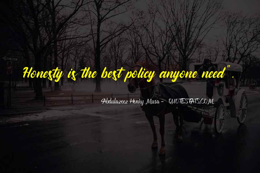 Honesty Is The Policy Quotes #586055