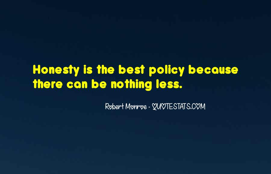 Honesty Is The Policy Quotes #931175