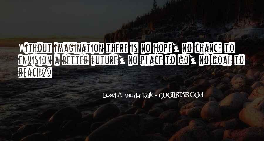Hope Better Future Quotes #1147315