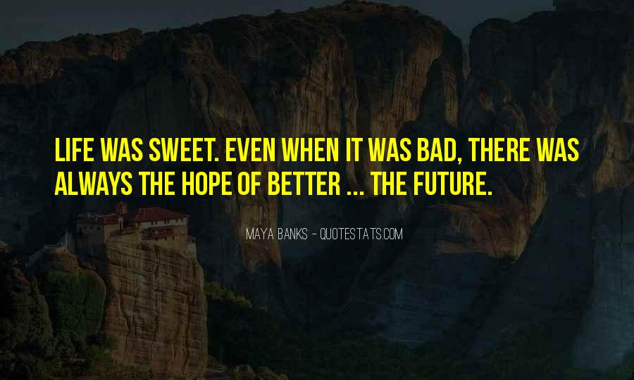 Hope Better Future Quotes #1189512
