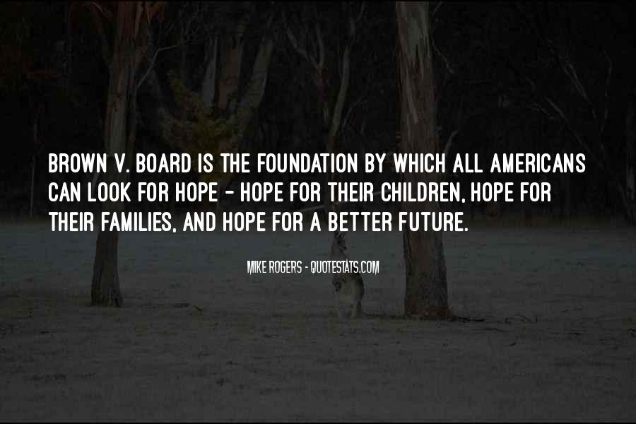 Hope Better Future Quotes #1269055