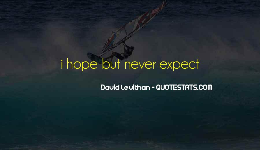 Hope But Never Expect Quotes #998459