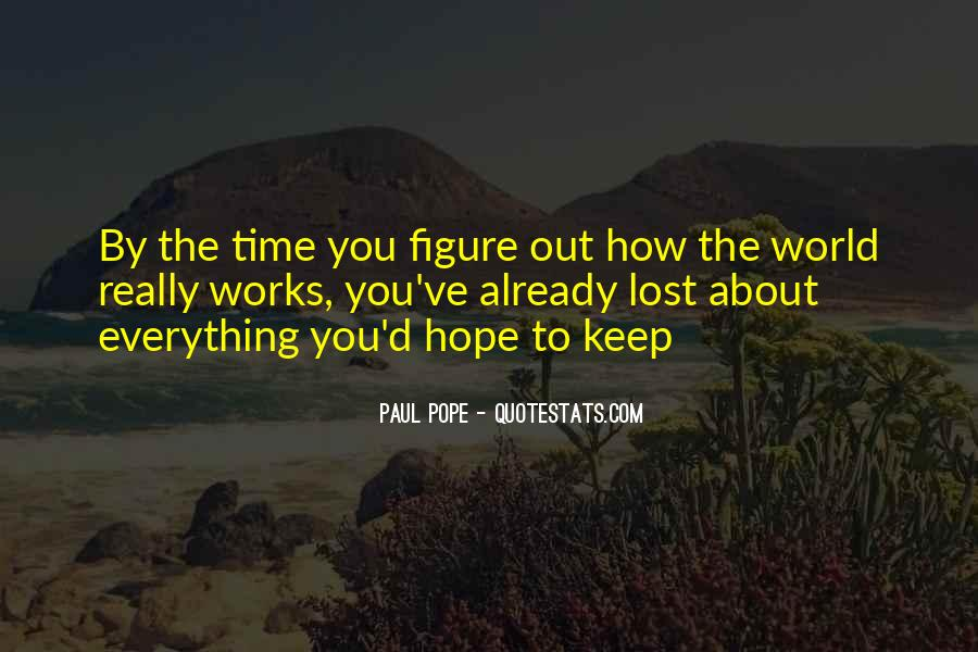 Hope Everything Works Out For You Quotes #855198