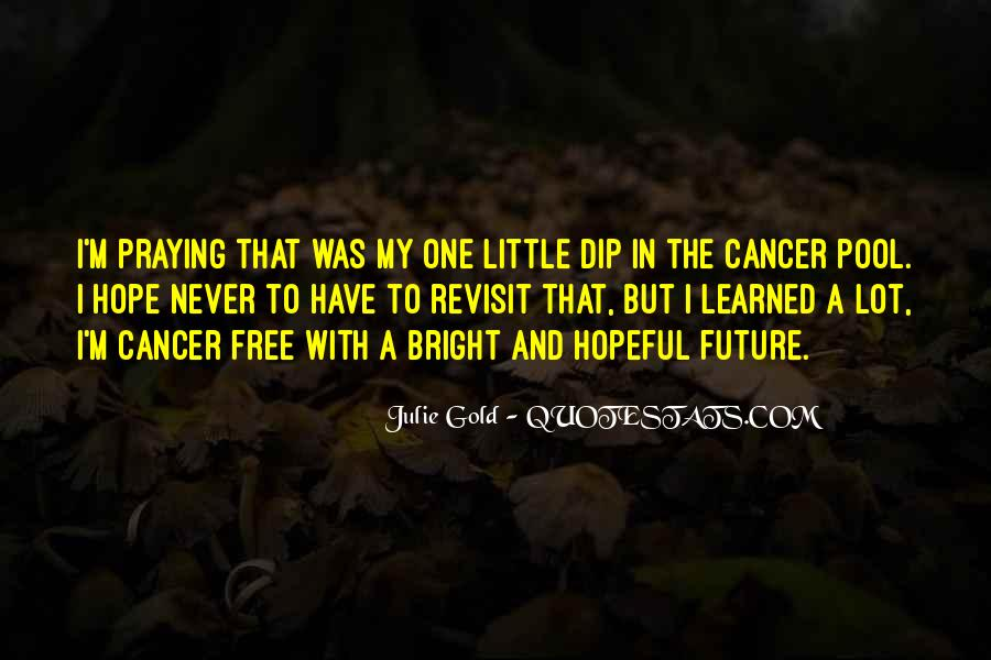 Hope For Cancer Quotes #338879