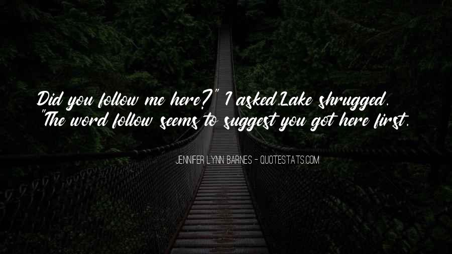 Quotes About Follow Me #87680