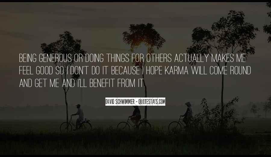 Hope Karma Gets You Quotes #1214029