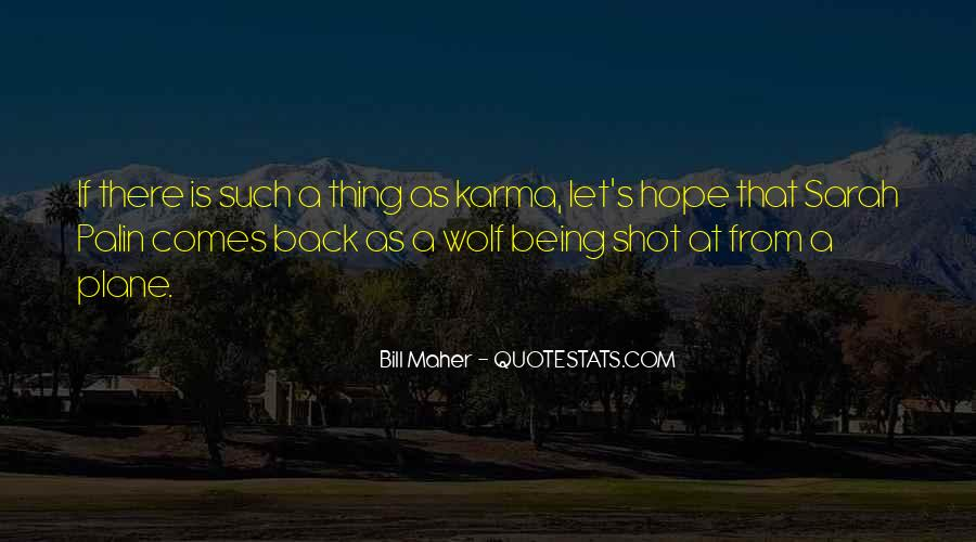 Hope Karma Gets You Quotes #1688898