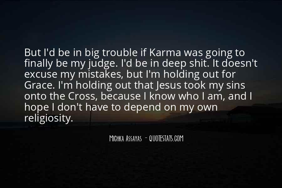 Hope Karma Gets You Quotes #1712241