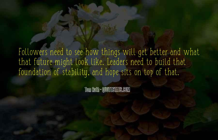 Hope Things Will Get Better Quotes #1764638